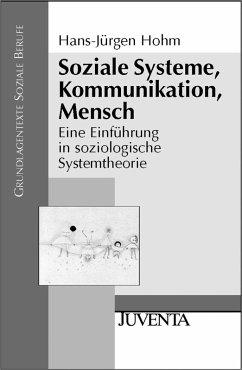 Soziale Systeme, Kommunikation, Mensch (eBook, PDF) - Hohm, Hans-Jürgen