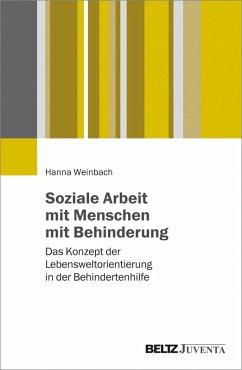 Soziale Arbeit mit Menschen mit Behinderungen (eBook, PDF) - Weinbach, Hanna