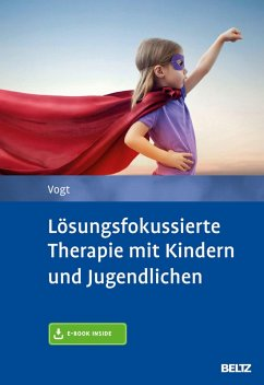 Lösungsfokussierte Therapie mit Kindern und Jugendlichen (eBook, PDF) - Vogt, Manfred