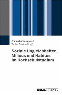 Soziale Ungleichheiten, Milieus und Habitus im Hochschulstudium (eBook, PDF)