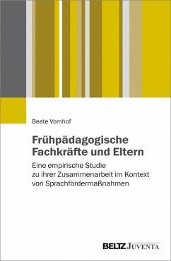 Frühpädagogische Fachkräfte und Eltern (eBook, PDF) - Vomhof, Beate