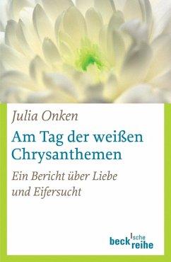 Am Tag der weißen Chrysanthemen (eBook, ePUB) - Onken, Julia