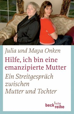 Hilfe, ich bin eine emanzipierte Mutter (eBook, ePUB) - Onken, Maya; Onken, Julia