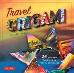 Travel Origami: 24 Fun and Functional Travel Keepsakes: Origami Books with 24 Easy Projects: Make Origami from Post Cards, Maps & More