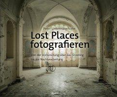 Lost Places fotografieren