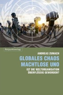Globales Chaos - machtlose UNO - Zumach, Andreas
