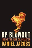 BP Blowout: Inside the Gulf Oil Disaster