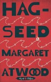 Hag-Seed: William Shakespeare#s the Tempest Retold: A Novel