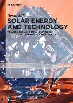Solar Energy and Technology. English-German Dictionary / Deutsch-Englisch Wörterbuch - Mijic, Goran