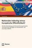 Nationales Indexing versus Europäische Öffentlichkeit?