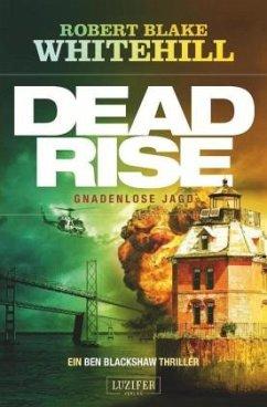 Deadrise - Gnadenlose Jagd - Whitehill, Robert Blake