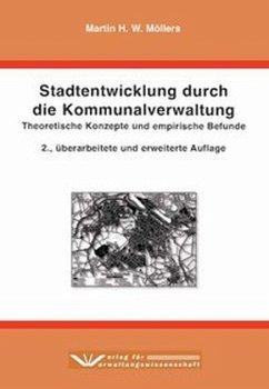 Stadtentwicklung durch die Kommunalverwaltung - Möllers, Martin H. W.