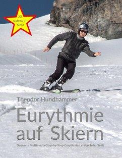 Eurythmie auf Skiern (eBook, ePUB) - Hundhammer, Theodor