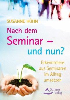Nach dem Seminar - und nun? (eBook, ePUB) - Hühn, Susanne