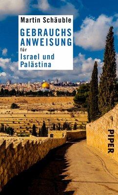 Gebrauchsanweisung für Israel und Palästina (eBook, ePUB) - Schäuble, Martin