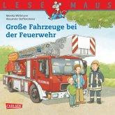 LESEMAUS: Große Fahrzeuge bei der Feuerwehr (eBook, ePUB)