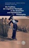 Tradition der negativen Theologie in der deutschen und französischen Philosophie