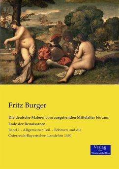 Die deutsche Malerei vom ausgehenden Mittelalter bis zum Ende der Renaissance