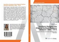 Southern Hungary-the Original Serbian Diaspora Between 1903 - 1914