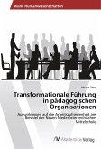 Transformationale Führung in pädagogischen Organisationen