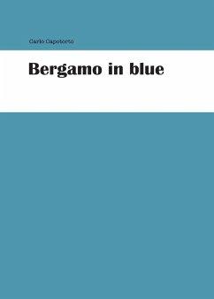 Bergamo in blue - Capotorto, Carlo