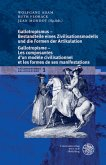 Gallotropismus - Bestandteile eines Zivilisatiationsmodells und die Formen der Artikulation / Gallotropisme - Les composantes d´un modèle civilisationnel et les formes de ses manifestations