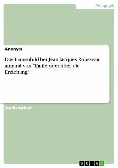 Das Frauenbild bei Jean-Jacques Rousseau anhand von