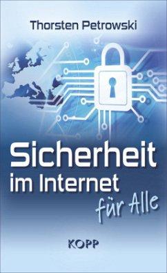 Sicherheit im Internet für alle - Petrowski, Thorsten