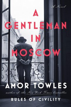 A Gentleman in Moscow : A Novel - Towles, Amor