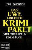 Das Uwe Erichsen Krimi Paket: Vier Thriller in einem Buch (eBook, ePUB)