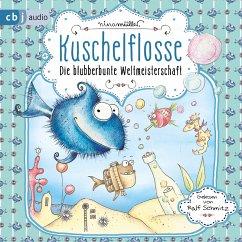 Die blubberbunte Weltmeisterschaft / Kuschelflosse Bd.2 (MP3-Download) - Müller, Nina