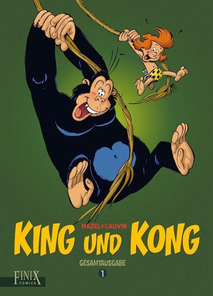 King und Kong Gesamtausgabe - Mazel, Luc; Cauvin, Raoul