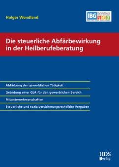 Die steuerliche Abfärbewirkung in der Heilberuf...