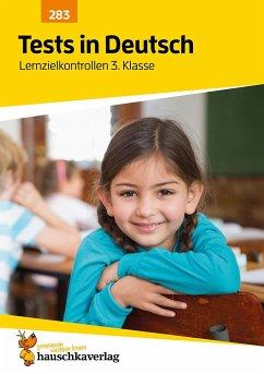 Tests in Deutsch - Lernzielkontrollen 3. Klasse - Bülow, Ines