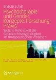 Psychotherapie und Gender. Konzepte. Forschung. Praxis. (eBook, PDF)