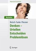 Allgemeine Psychologie für Bachelor: Denken - Urteilen, Entscheiden, Problemlösen. Lesen, Hören, Lernen im Web. (eBook, PDF)