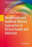 Mindfulness and Buddhist-Derived Approaches in Mental Health and Addiction (eBook, PDF)