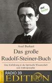Das große Rudolf-Steiner-Buch - Eine Einführung in die Spirituelle Wissenschaft und Anthroposophie (eBook, ePUB)