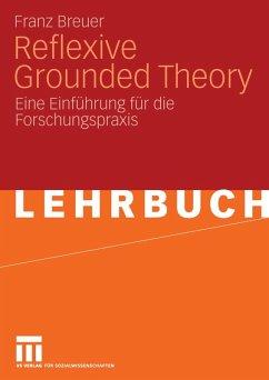 Reflexive Grounded Theory (eBook, PDF) - Breuer, Franz