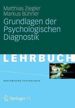 Grundlagen der Psychologischen Diagnostik (eBook, PDF) - Bühner, Markus; Ziegler, Matthias