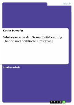 Salutogenese in der Gesundheitsberatung. Theorie und praktische Umsetzung (eBook, PDF)
