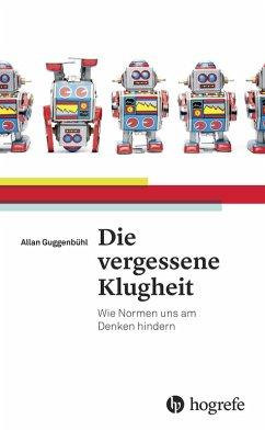 Die vergessene Klugheit (eBook, ePUB) - Guggenbühl, Allan