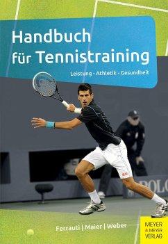 Handbuch für Tennistraining - Ferrauti, Alexander; Maier, Peter; Weber, Karl