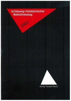 Schleswig-Holsteinischer Bibliothekstag 2003 (eBook, PDF)