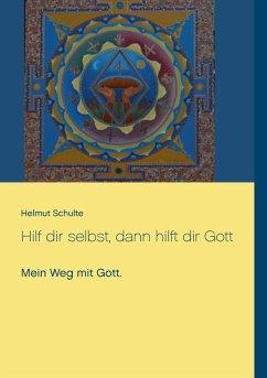 Hilf dir selbst, dann hilft dir Gott (eBook, ePUB)