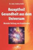 Rezeptfrei! Gesundheit aus dem Universum (eBook, PDF)