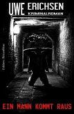 Ein Mann kommt raus: Kriminalroman (eBook, ePUB)