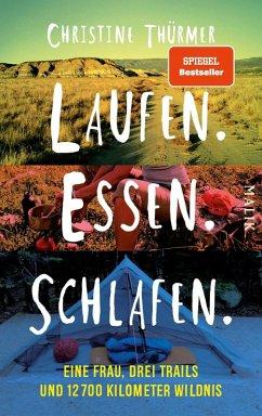 Laufen. Essen. Schlafen. (eBook, ePUB) - Thürmer, Christine