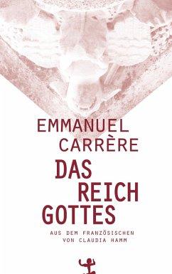 Das Reich Gottes (eBook, ePUB) - Carrère, Emmanuel