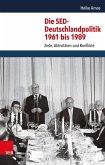 Die SED-Deutschlandpolitik 1961 bis 1989 (eBook, PDF)